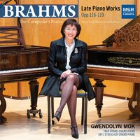 The Composer's Piano: Brahms Late Piano Works Opp.116-119 — Gwendolyn Mok