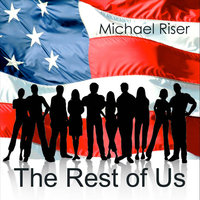The Rest of Us — Michael Riser