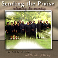 Sending The Praise — Dr. Michael Simon and the Voices of Worship