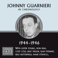 Complete Jazz Series 1944 - 1946 — Johnny Guarnieri