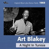 A Night in Tunisia — Dizzy Gillespie, Art Blakey And The Jazz Messengers