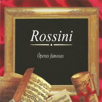 Rossini, Óperas Famosas — Джоаккино Россини, Mário Rossi, Alfred Scholz, Philharmonia Orchestra London, Münchner Symphoniker, Wiener Staatsoper