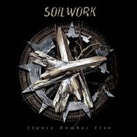 Figure Number Five — Soilwork