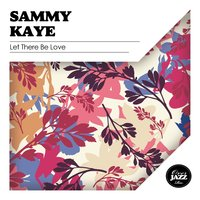 Let There Be Love — Sammy Kaye