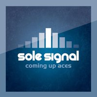 Coming Up Aces — Sole Signal