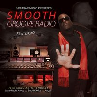 Smooth Groove Radio — E.Ceasar