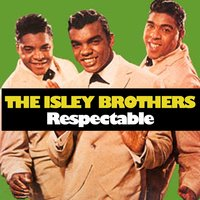 Respectable — The Isley Brothers