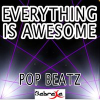 Everything Is Awesome - Tribute to Tegan and Sara and the Lonely Island — Pop beatz