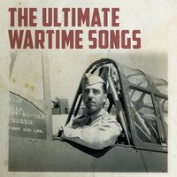 The Ultimate 100 Wartime Songs — сборник