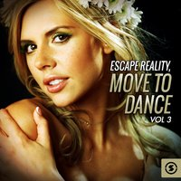 Escape Reality: Move to Dance, Vol. 3 — сборник