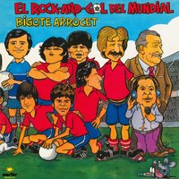 El Rock and Gol del Mundial — Bigote Arrocet