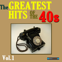 The Greatest Hits of the Forties, Volume One — сборник