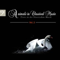 Animals in Classical Music, Vol. 2 — Royal Philharmonic Orchestra, Gerald Moore, Hans Hotter, Dietrich Fischer-Dieskau, Ferenc Fricsay, Christa Ludwig