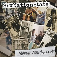 Where Are You Now? — SixNationState