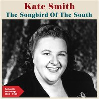The Song Bird of the South — Джордж Гершвин, Irving Berlin, Kate Smith