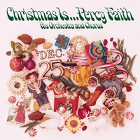 Christmas Is ... Percy Faith, His Orchestra and Chorus — Percy Faith, Irving Berlin