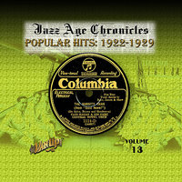 Jazz Age Chronicles Vol. 13: Popular Hits 1922-1929 — Al Jolson, Ross Gorman, Abe Lyman, Paul Whiteman, California Ramblers