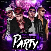 Noche de Party — AlienS