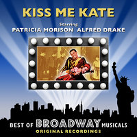 Kiss Me Kate - The Best Of Broadway Musicals — Original Broadway Cast