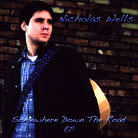 Somewhere Down The Road EP — Nicholas Wells
