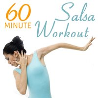 60 Minute Salsa Workout Including Classics by Tito Puente, Willie Colon, Perez Prado, Eddie Palmieri & More! — сборник