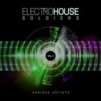Electro House Soldiers, Vol. 2 — сборник