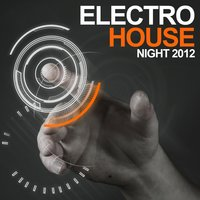 Electro House Night 2012 — сборник