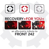Recovery >For You< - An Alfa Matrix Tribute to Front 242 — сборник