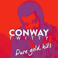 Conway Twitty ''pure Gold Hits'' — Conway Twitty