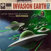 Invasion Earth 1953 Soundtrack — Kevin Wideman