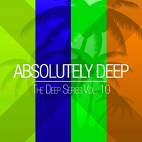 Absolutely Deep - The Deep Series, Vol. 10 — сборник