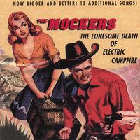 The Lonesome Death of Electric Campfire — The Mockers