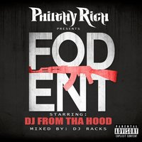 Philthy Rich Presents Fod Ent — Dj from Tha Hood