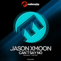 Can't Say No — Jason Xmoon