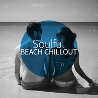 Soulful Beach Chillout — Chill Out Beach Party Ibiza