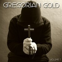 Gregorian Gold Volume 1 — The Chant Masters