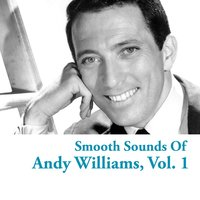 Smooth Sounds of Andy Williams, Vol. 1 — Andy Williams