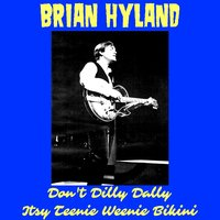 Don't Dilly Dally — Brian Hyland