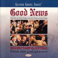 Good News — Bill & Gloria Gaither