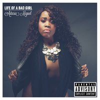 Life of a Bad Girl — ASTASIA MIGUEL