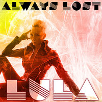 Kult Records Presents: Always Lost — Lula