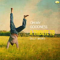 Oh My Goodness - A Tribute to Olly Murs — Ameritz - Tributes
