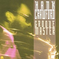 Groove Master — Hank Crawford
