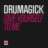 Give Yourself to Me — Drumagick