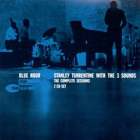 The Complete Blue Hour Sessions — Stanley Turrentine & The Three Sounds