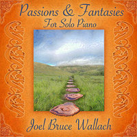 Passions and Fantasies for Solo Piano — Joel Bruce Wallach