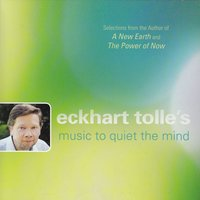 Eckhart Tolle's Music to Quiet the Mind — Eckhart Tolle