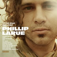 Let The Road Pave Itself — Phillip LaRue