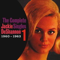 The Complete Singles Vol. 1 (1960-1963) — Jackie DeShannon