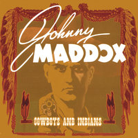 Cowboys and Indians — Johnny Maddox